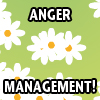 ANGER MANAGEMENT!