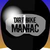 Dirt Bike Maniac