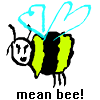 Mean Bee!