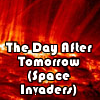 The Day After Tomorrow (Space Invaders)